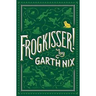 Frogkisser! by Garth Nix - 9781338052084 Book