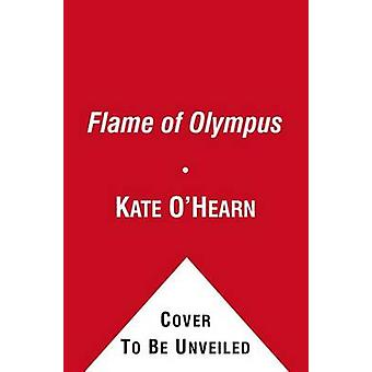 The Flame of Olympus by Kate O'Hearn - 9781442444096 Book