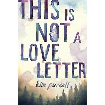 This Is Not A Love Letter by Kim Purcell - 9781484798348 Book