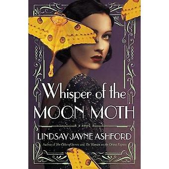 Whisper of the Moon Moth by Lindsay Jayne Ashford - 9781542045575 Book