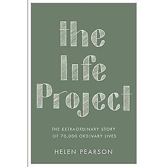 The Life Project - The Extraordinary Story of 70 -000 Ordinary Lives b