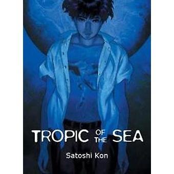 Tropic of the Sea by Satoshi Kon - 9781939130068 Book