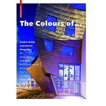 The Colours of ... - Frank O. Gehry - Jean Nouvel - Wang Shu and Other