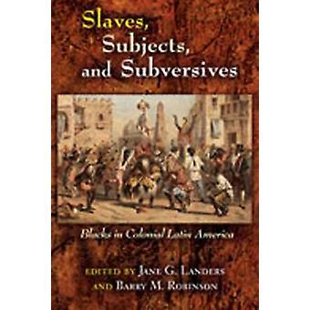 Esclavos - temas - y subversivos - los negros en la América Latina Colonial