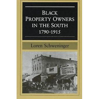 Black Property Owners in the South - 1790-1915 by Loren Schweninger -