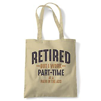 Retired Pain In The Ass Tote | Retirement Retire Calling It A Day Pipe Slippers | Reusable Shopping Cotton Canvas Long Handled Natural Shopper Eco-Friendly Fashion