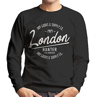 London Banter Dry Goods & Supply Co Men's Sweatshirt
