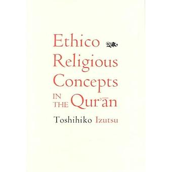 Ethico-Religious Concepts in the Qur'an (Paperback) by Izutsu Toshihiko