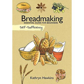 Breadmaking: Essential Guide for Beginners (Self Sufficiency) (Paperback) by Hawkins Kathryn