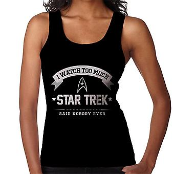 I Watch Too Much Star Trek Said Nobody Ever Women's Vest