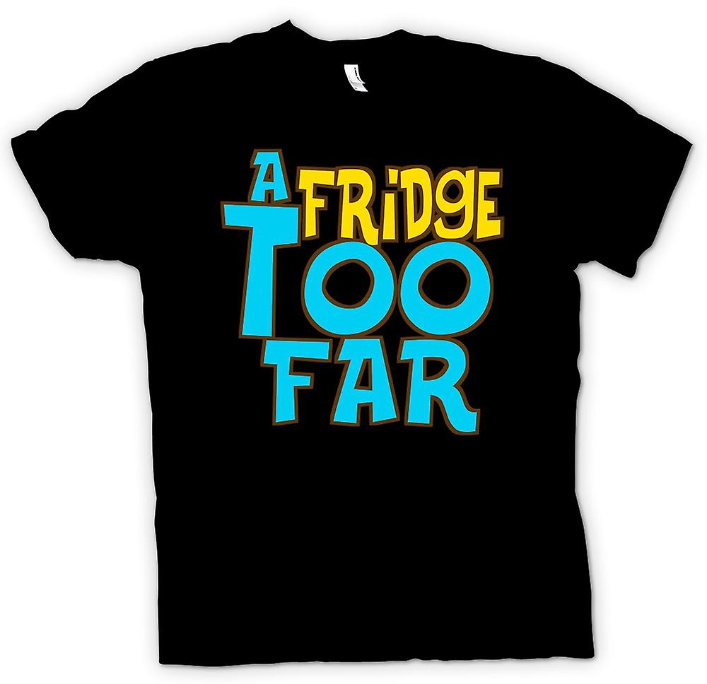 Mens T-shirt - A Fridge Too Far - Quote
