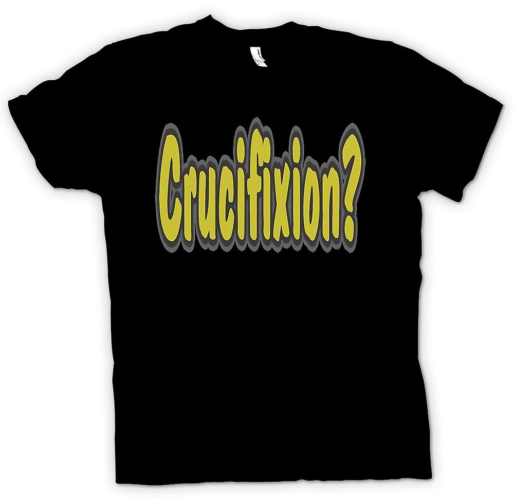 Mens T-shirt - Crucifixion? Movie Quote