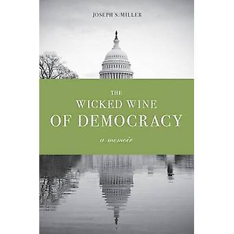 Wicked viini demokratia - muistelmateos poliittisia narkkari 1948-199