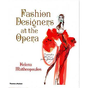 Fashion Designers at the Opera by Helena Matheopoulos - 9780500515761