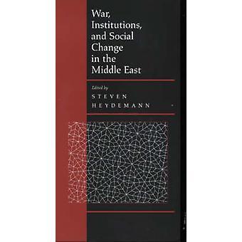 Guerre - Institutions et sociaux changement au Moyen-Orient par Steven Hé