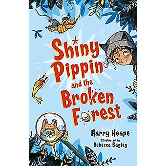 Shiny Pippin and the Broken Forest by Harry Heape - 9780571332151 Book