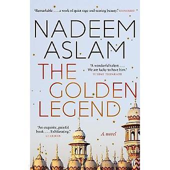The Golden Legend by Nadeem Aslam - 9780571330751 Book