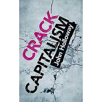Crack Capitalism by John Holloway - 9780745330082 Book
