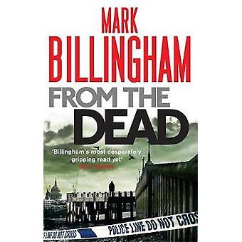 From the Dead by Mark Billingham - 9780751540031 Book