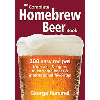 The Complete Homebrew Beer Book - 200 Easy Recipes - from Ales & Lager