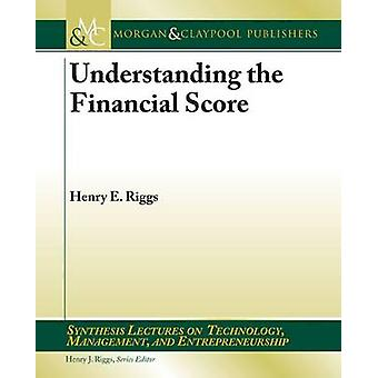 Understanding the Financial Score by Henry E. Riggs - 9781598291681 B