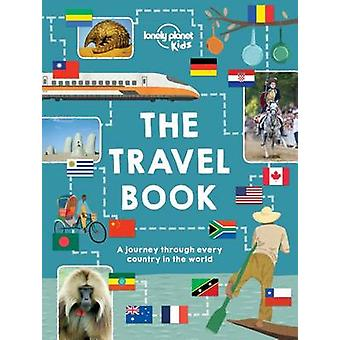 The Lonely Planet Kids Travel Book - Mind-Blowing Stuff on Every Count