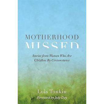 Mutterschaft verpasst - Geschichten von Frauen, die kinderlos durch Circumstan