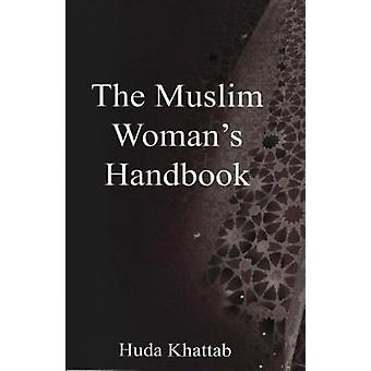 The Muslim Woman's Handbook by The Muslim Woman's Handbook - 97818611