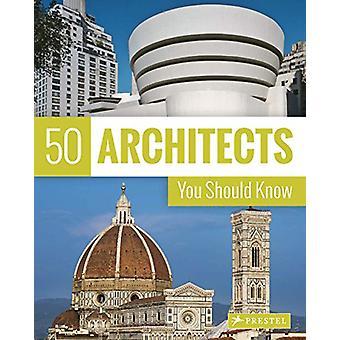 50 architectes vous devez savoir par Isabel Kuhl - Kristina Lowis - Sabin