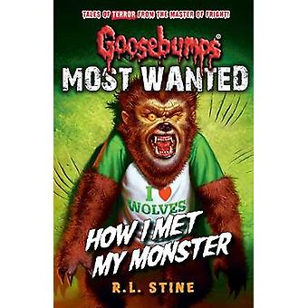Goosebumps - Most Wanted - How I Met My Monster by R. L. Stine - 978140