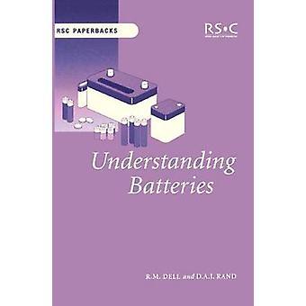 Batterien von R. M. Dell - D. A. J. Rand - Paul Connor zu verstehen-