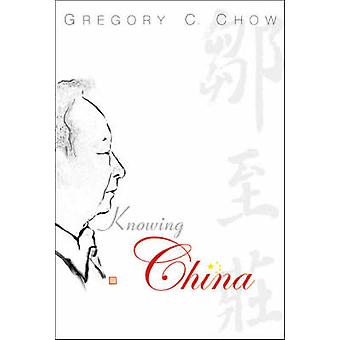 Knowing China by Gregory C. Chow - 9789812386793 Book