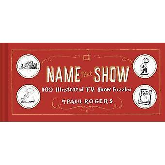 Nom que Show - 100 Puzzles émission de télévision illustré par Paul Rogers - 97