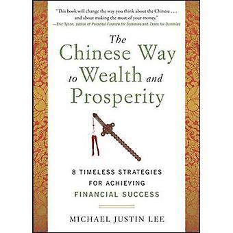 De Chinese manier aan rijkdom en welvaart: 8 tijdloze strategieën voor het bereiken van financieel succes