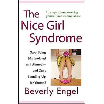 Trevlig flicka syndromet: Sluta vara manipuleras och missbrukas - och börja stå upp för dig själv