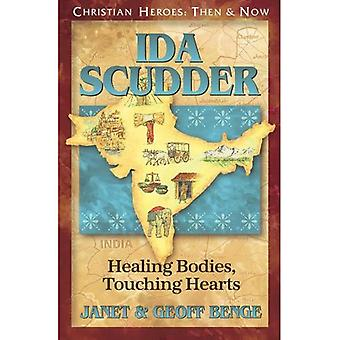 Christian Heroes: Then and Now: Ida Scudder: Healing Bodies, Touching Hearts