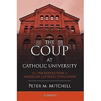 Kuppen vid katolska universitet: 1968 revolutionen i amerikansk katolska utbildning