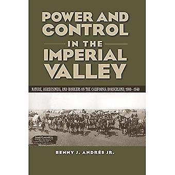 Puissance et contrôle dans l'Imperial Valley: Nature, l'agro-industrie et les travailleurs sur la zone frontalière de la Californie, 1900...