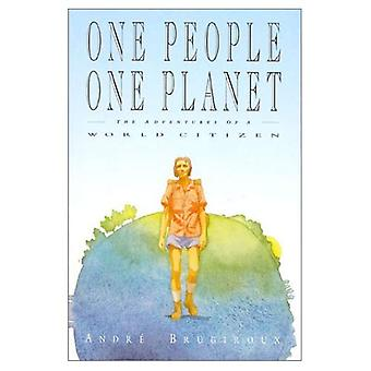 One People, One Planet: Adventures of a World Citizen