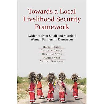 Towards a Local Livelihood Security Framework: Evidence from Small and Marginal Women Farmers in Dungarpur
