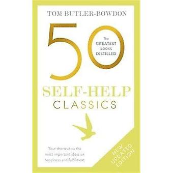 50 Self Help Classics 2nd Edition: Your Shortcut to the Most Important Ideas on Happiness and Fulfilment