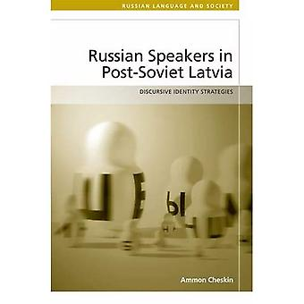 Russian Speakers in Post-Soviet Latvia: Discursive Identity Strategies