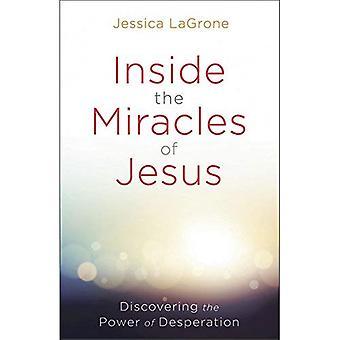 À l'intérieur les Miracles de Jésus: découverte de l'énergie du désespoir
