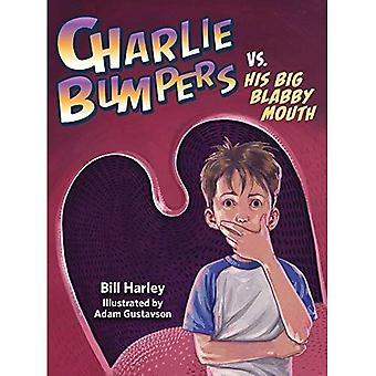 Charlie Bumpers vs. His Big Blabby Mouth (Charlie Bumpers)