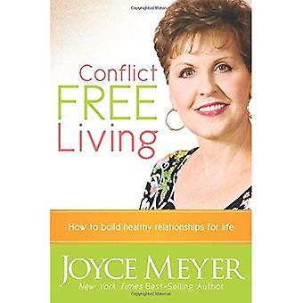 Konflikten gratis Living: Hur man bygger sunda relationer för livet