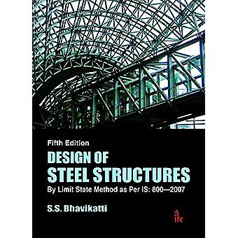 Design of Steel Structures:� By Limit State Method as Per IS: 800-2007