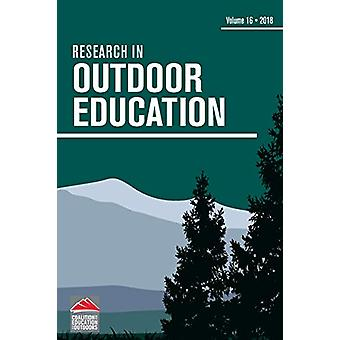 Research in Outdoor Education - Volume 16 by Research in Outdoor Educa