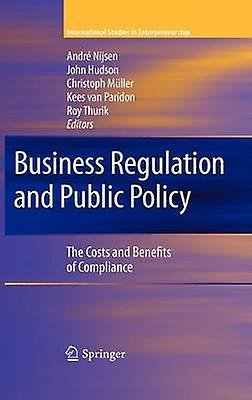 Business Regulation and Public Policy  The Costs and Benefits of Compliance by Nijsen & Andr