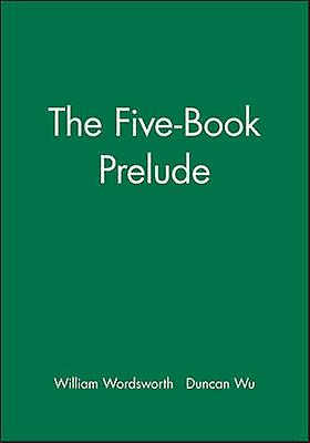 The FiveBook Prelude With an Introduction by Jonathan Wordsworth by Wordsworth & William
