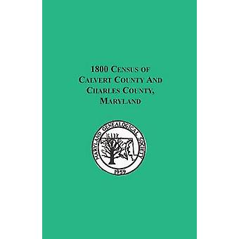1800 Census of Calvert County and Charles County Maryland by Maryland Genealogical Society